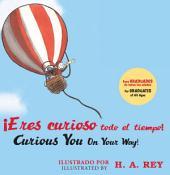 ¡Eres curioso todo el tiempo! Curious George Curious You: On Your Way!