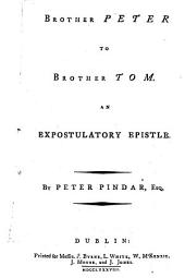 Brother Peter to Brother Tom [i.e. T. Warton]. An expostulatory epistle