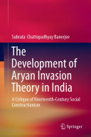 The Development of Aryan Invasion Theory in India