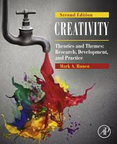 Creativity: Theories and Themes: Research, Development, and Practice, Edition 2