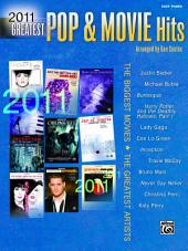 2011 Greatest Pop & Movie Hits: The Biggest Movies and The Greatest Artists (Deluxe Annual Edition) for Easy Piano