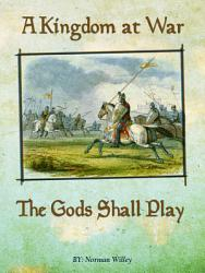 A Kingdom At War The Gods Shall Play Book PDF