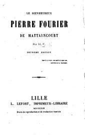 Le Bienheureux P. Fourier de Maltaincourt. Par M. F. Deuxième édition