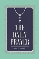 The Daily Prayer  3 Month Prayer Journal PDF