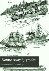 Nature Study by Grades: A Textbook for Higher Grammar Grades, Volume 3
