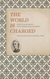 The World is Charged: Poetic Engagements with Gerard Manley Hopkins