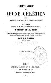 Théologie du jeune chétien ou exposition développée de la doctrine chrétienne