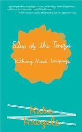 Slip of the Tongue: Talking About Language
