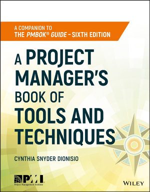 A Project Manager s Book of Tools and Techniques