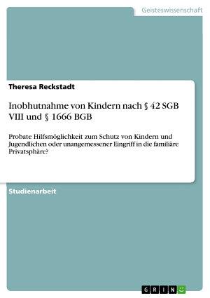 Inobhutnahme von Kindern nach    42 SGB VIII und    1666 BGB PDF