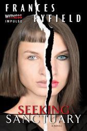 Seeking Sanctuary: A Novel