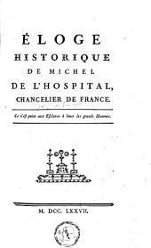 Éloge historique de Michel De L'Hospital, chancelier de France