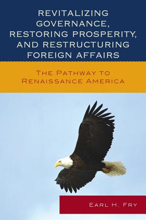 Revitalizing Governance  Restoring Prosperity  and Restructuring Foreign Affairs PDF