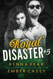 Royal Disaster #5