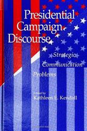 Presidential Campaign Discourse: Strategic Communication Problems