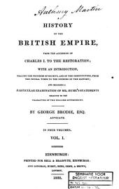 A History of the British Empire, from the Accession of Charles I, to the Restoration; with an Introduction, Tracing the Progress of Society, and of the Constitution, from the Feudal Times to the Opening of the History; and Including a Particular Examination of Mr. Hume's Statements Relative to the Character of the English Government: Volume 1