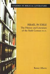 Israel in Exile: The History and Literature of the Sixth Century B.C.E.