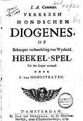 I. A. Comenius Verrezen hondschen Diogenes, of Beknopte verhandeling van wysheid: Heekel-spel. ; Uit het Latyn vertaalt door F. van Hoogstraten
