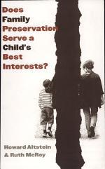 Does Family Preservation Serve a Child's Best Interests?