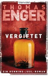 Vergiftet: Ein Henning-Juul-Roman