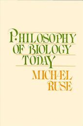 Philosophy of Biology Today