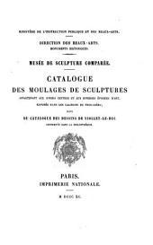 catalogue des moulages de sculptures ...: suivi du catalogue des dessins de Viollet-le-Duc conserves dans la Bibliothèque