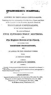 The evangelists manual: or a guide to trinitarian Universalists in the city of Charleston : to which is prefixed five introductory sections and the eighteen articles of the church concluded with thirteen propositions and an appeal to the Christian world with a copious index