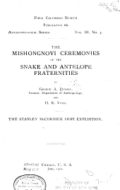 The Mishongnovi Ceremonies of the Snake and Antelope Fraternities
