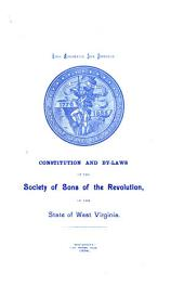 Constitution and By-laws of the Society of Sons of the Revolution, in the State of West Virginia