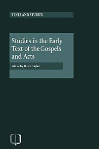 Studies in the Early Text of the Gospels and Acts PDF
