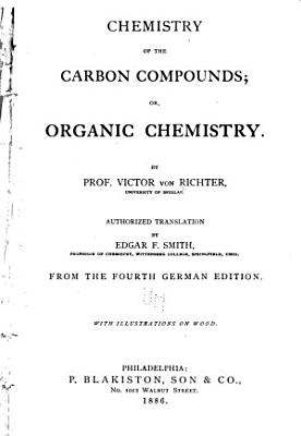 Chemistry of the Carbon Compounds  Or  Organic Chemistry