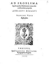 Ad problema quod omnibus mathematicis totius orbis construendum proposuit Adrianus Romanus Francisci Vietae responsum