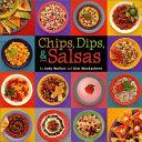 Chips, Dips, & Salsas