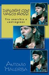 Dialoghi con Vasco Rossi. Tra anarchia e contingenze