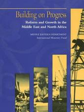 Building on Progress: Reform and Growth in the Middle East and North Africa