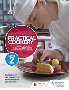 Practical Cookery for the Level 2 Technical Certificate in Professional Cookery Book