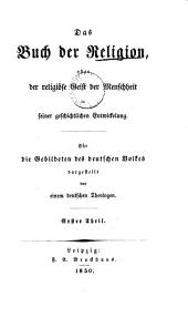 Das Buch der Religion, oder der religiöse Geist der Menschheit in seiner geschichtlichen Entwickelung, dargestellt von einem deutschen Theologen [L. Noack].