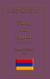 ARMENIAN LEGENDS AND POEMS: Poems and Legends from the land of Armenia