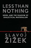 Less Than Nothing  Hegel and the Shadow of Dialectical Materialism PDF