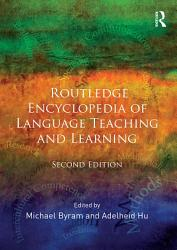Routledge Encyclopedia Of Language Teaching And Learning Book PDF