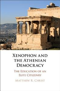 Xenophon and the Athenian Democracy PDF