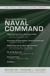 The U.S. Naval Institute on Naval Command: The U.S. Naval Institute Wheel Book Series