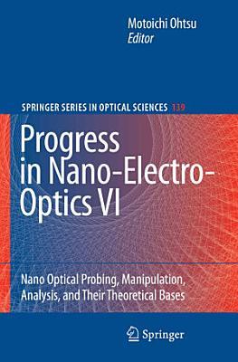 Progress in Nano-Electro-Optics VI