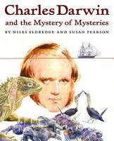 Charles Darwin and the Mystery of Mysteries PDF