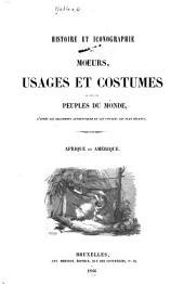 Histoire et iconographie des moeurs, usages, et costumes de tous les peuples du monde, d'après les documents authentiques et les voyages les plus recents: Volume2