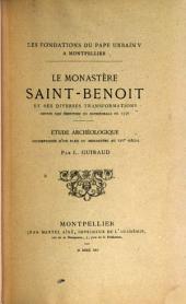 Le monastère Saint-Benoît: et ses diverses transformations depuis son érection en cathédrale en 1536 : étude archéologique accompagnée d'un plan du monastère au XVIe siècle