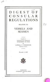 Digest of Consular Regulations Relating to Vessels and Seamen. December 1, 1920