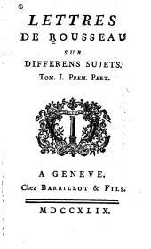 Lettres sur différens sujets: Volume1,Partie1