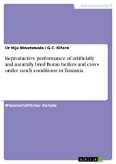 Reproductive performance of artificially and naturally bred Boran heifers and cows under ranch conditions in Tanzania