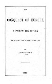 The Conquest of Europe: A Poem of the Future. In Fourteen Short Cantos